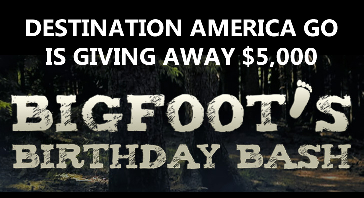 Watch the Destination America Bigfoot shows celebrating the big guy's birthday on Destination America GO, look for the secret code, and you could win a $5,000 gift card!