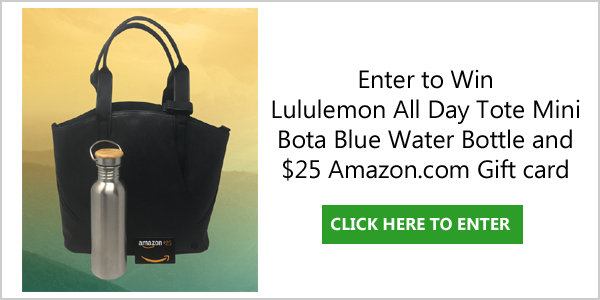 Enter for a chance to win a Lululemon® All Day Tote Mini, Bota Blue™ Stainless Steel Water Bottle and a $25 Amazon.com Gift card. Package valued at over $150