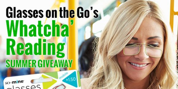 "Enter for your chance to win 10 pairs of Glasses on the Go, so-mine products and a $250 Amazon Gift Card in the Glasses on the Go ""Whatcha Reading"" Sweepstakes."