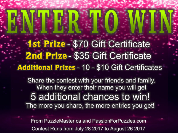 Enter for your chance to win 1 of 12 gift certificates from PuzzleMaster.Share with your friends and family and get an additional 5 entries for every person that enters the contest with your link.