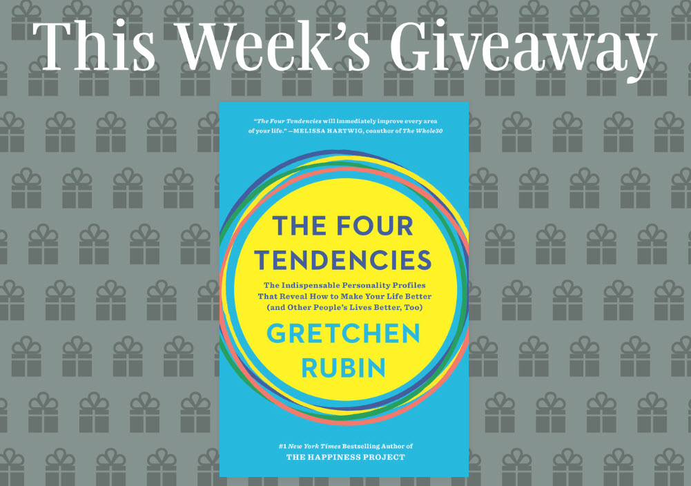 Enter to win 1 of 200 copies of the book,The Four Tendencies by Gretchen Rubin