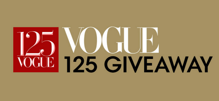 In celebration of Vogue's 125th Anniversary, Vogue Magazine is giving away 125 prizes