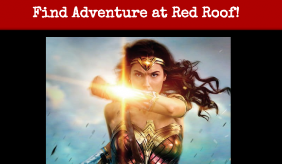 Find ADVENTURE at Red Roof! Enter for a chance to win one of 15 prize packs including a digital copy of Wonder Woman and a VIP pass good for a free night at any Red Roof!
