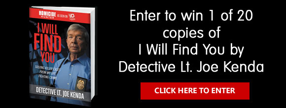 Enter to win 1 of 20 copies of I Will Find You by Detective Lt. Joe Kenda.