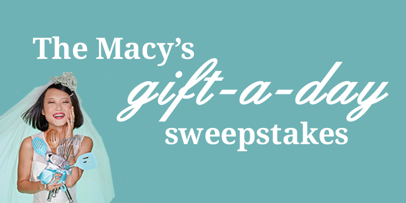 Create a Macy's Wedding Register and add products up to $500 in value to enter the Macy's Gift of the Day Giveaway and win 1 of 10 daily prizes or the ultimate grand prize of every gift from everyday of the sweepstakes