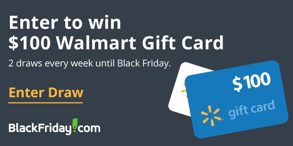 Enter for your chance to win a $100 Walmart gift card. Two will be given away each week from BlackFriday.com