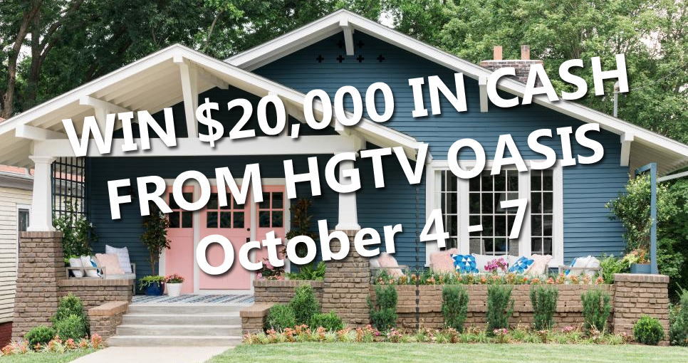 QUICK ENDING! Oct 4-7 HGTV is giving away $20,000 in cash to one lucky winner.