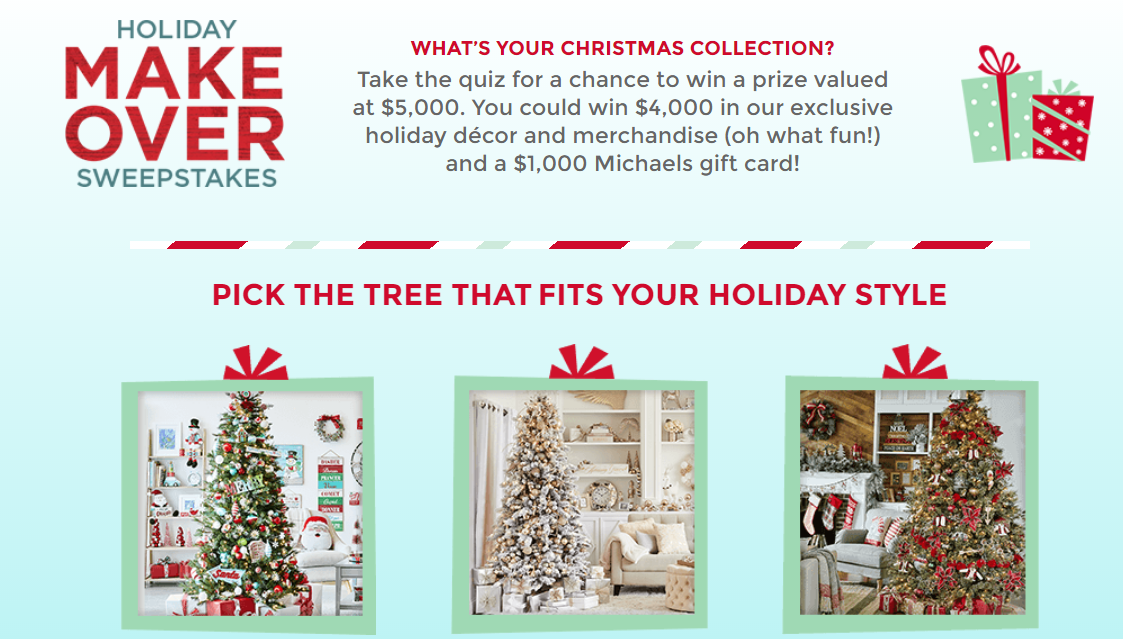Take the Michael's holiday quiz for a chance to win a prize valued at $5,000. You could win $4,000 in exclusive holiday décor and merchandise (oh what fun!) and a $1,000 Michaels gift card!
