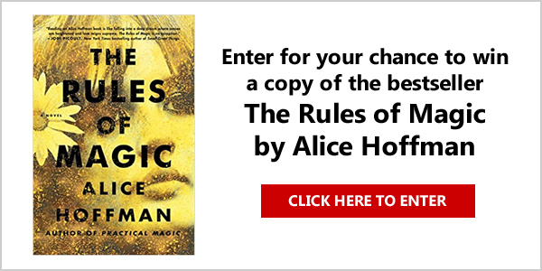 "25 WINNERS! Win a copy of the bestseller, The Rules of Magic by Alice Hoffman, the spellbinding prequel to ""Practical Magic."""