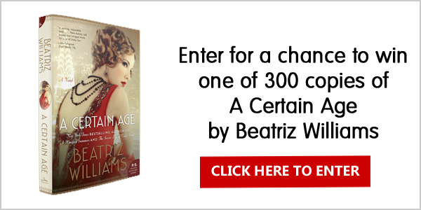 QUICK ENDING! Enter for a chance to win one of 300 copies of  the book, A Certain Age by Beatriz Williams#BeatrizBinge