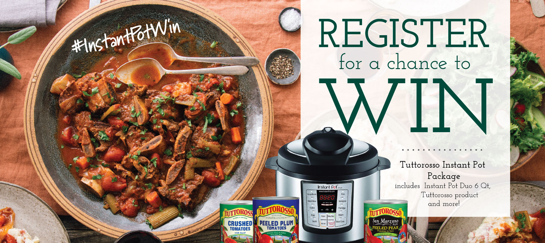 Enter to win one of 6Instant Pot® Duo 6 Quart Electric Pressure Cookersfrom Tuttorosso Tomatoes