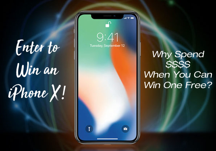 Enter to win an iPhone X! Why Spend a Grand When You Can Win One Free?