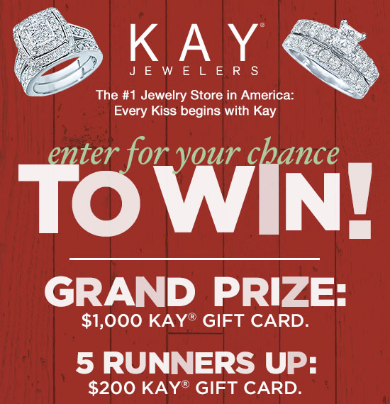 Enter for your chance to win a $1,000 Kay Jewelers gift card or one of five $200 Kay Jewelers Gift Cards