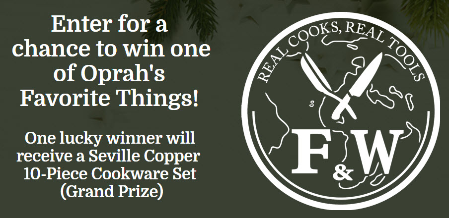 Enter for a chance to win one of Oprah's Favorite Things! One lucky grand winner will receive a Seville Copper 10-Piece Cookware Set and 15 other winners will win cookware and knife sets