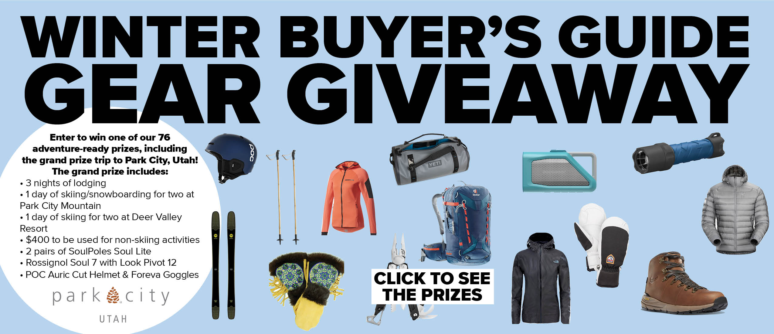 Outside Magazine is giving away goodies from their Winter Buyer's Guide