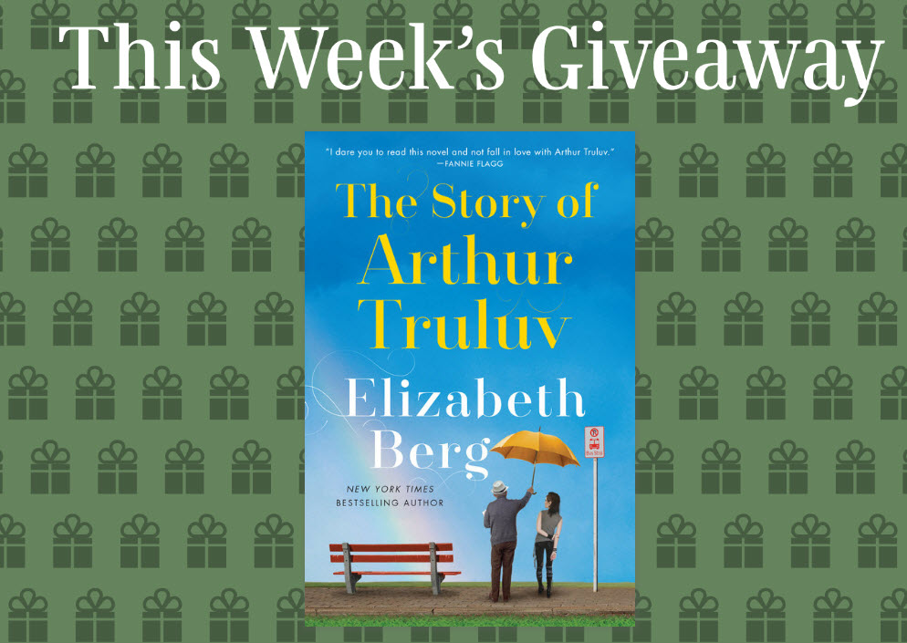 Enter for your chance to win 1 of 90 copies of the book, The Story of Arthur Truluv by Elizabeth Berg