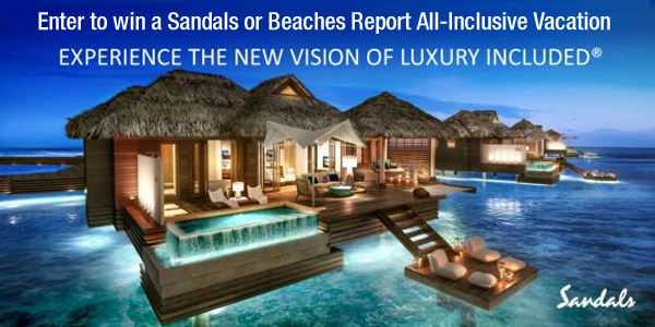 Enter to win a Sandals or Beaches Report All-Inclusive Vacation