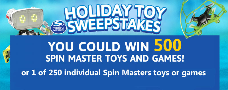 You could win 500 Spin Master toys and games or 1 of 250 individual Spin Masters toys or games in theCartoon Network Holiday Sweepstakes