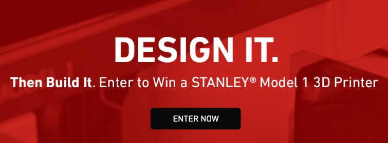 Enter for your chance to win a STANLEY Model 1 3D Printer valued @ $1325