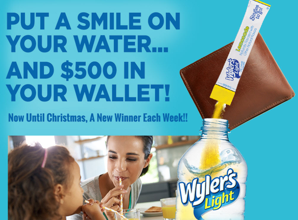 Put a smile on your water with Wyler's Light and $500 in your wallet! A new winner each week, now until Christmas