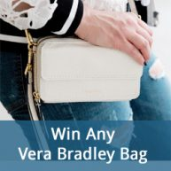 Enter for your chance to win a Vera Bradley bag, winner's choice.