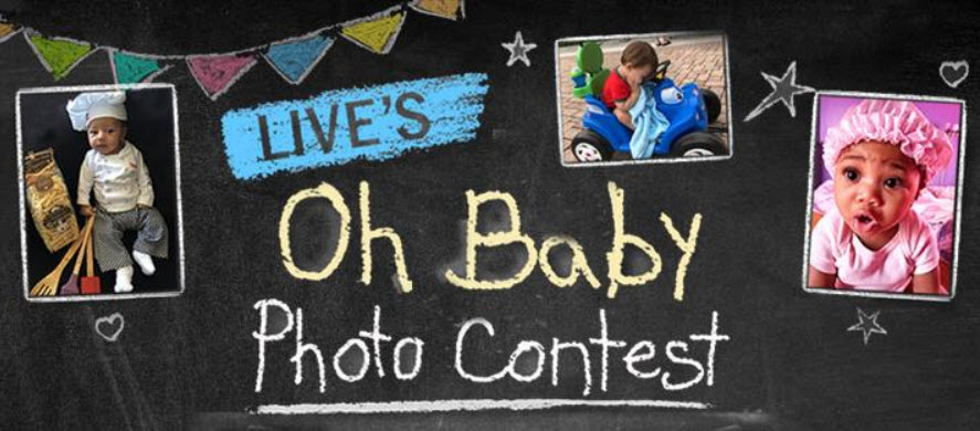 "It's time for Live's Oh Baby"" Photo Contest. Send in your adorable, funny and beautiful baby photos for a chance to win a 7-night/8-day family trip for 4 at the Luxurious Jean Michel Cousteau Resort in Fiji!"