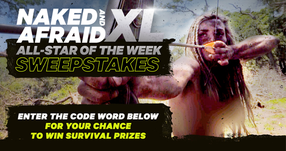 Sweeties Sweeps has the Naked and Afraid XL: All-Stars special code word. Enter the code and you can win awesome survival prizes -- and receive a social media shout-out from a real Naked and Afraid All-Star! New episodes, new codes, and new winners each week!