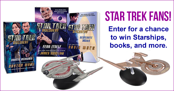Calling all Star Trek Fans! Enter for a chance to win Starships, books, and more. Wish you had more Discovery to watch? Never fear! Simon & Schuster Publishing has out-of-this-world prizes to make the wait for Season Two a little easier.