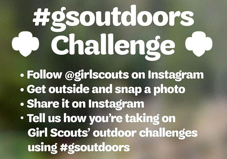 Girl Scouts Outdoors Calling all Girl Scouts. Share a photo of your outdoor adventure on Instagram for your chance to win the weekly challenge and enter to wina North Face backpack filled with outdoor apparel and other goodies
