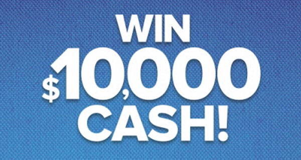 You could win $10,000 in cash!