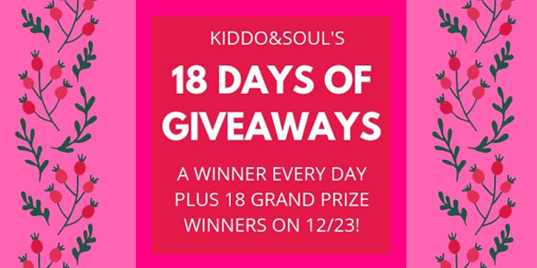 Kiddo & Soul's 18 Days of Giveaways