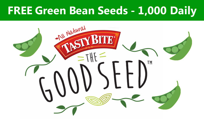 Sign up to get a free package of Green Bean Seeds from Tasty Bites. Spring is here and it's time to get your garden ready for planting. Be one of the first 1,000 daily to request your free seeds! If you don't get in today you can try again tomorrow.