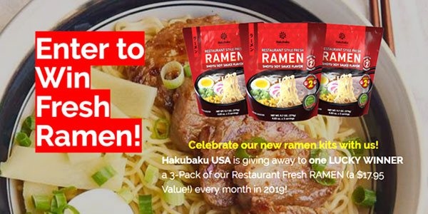 Enter for your chance to win a3-pack of Hakubaku Resturant Fresh Ramen (shoyu or tonkotsu flavors) Each pack contains 2 servings for a total of 6 servings. Hakubaku USAis giving away to monthly prizes throughout 2019.