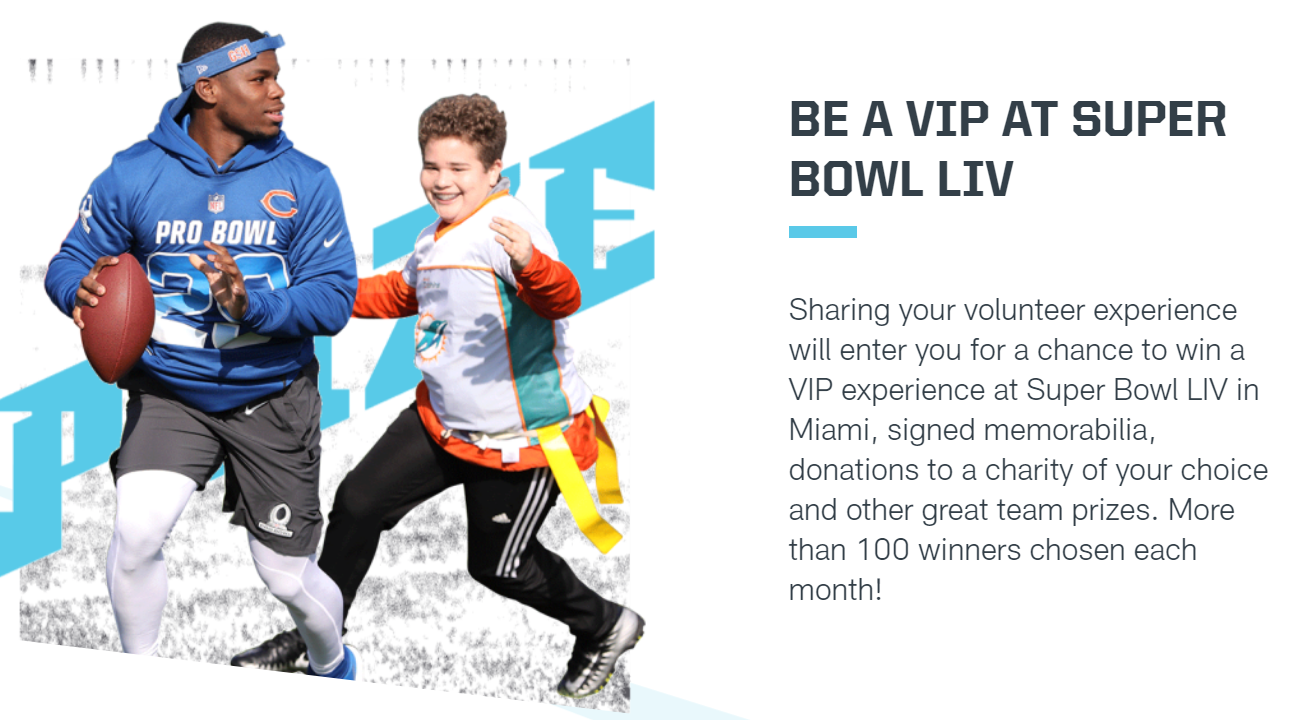 Help the NFL reach the goal of 1 million people volunteering for NFL Huddle 100 minutes and you will be entered for a chance to win a VIP experience at Super Bowl LIV in Miami and other great prizes. You can volunteer in your own community for a cause that is important to you and share your experience on social or enter online below. We've also partnered with DoSomething.org to provide great volunteer opportunities if you're looking for some inspiration.