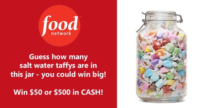 Guess how many salt water taffys are in the Food Network candy jar and you could win big! The grand prize winner will receive $500 in cash and three runners-up will each receive $50 in cash!