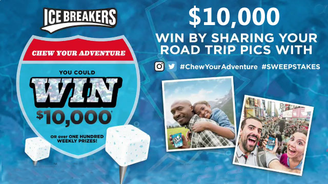The Ice Breakers #ChewYourAdventure Sweepstakes has 100 Winners Per PLUS a $10,000 cash prize.
