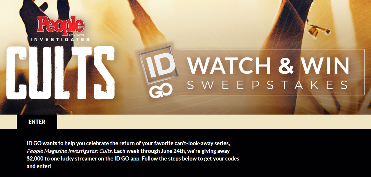 Investigation Discovery GO wants to help you celebrate the return of your favorite can't-look-away series, People Magazine Investigates: Cults. Each week through June 24th, they're giving away $2,000 to one lucky streamer on the ID GO app. Follow the steps below to get your codes and enter!