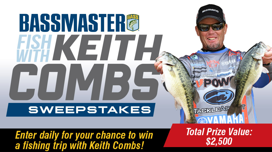 Bassmaster is giving One grand prize winner a trip to fish with Bassmaster Elite Series pro angler Keith Combs.