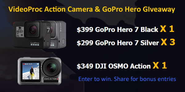 Enter for your chance to win a DJI OSMO Action (worth $349), GoPro HERO7 Black (worth $399.99), or GoPro HERO7 Silver (each worth $299.99), Along with 4K/HD video editing tool - VideoProc