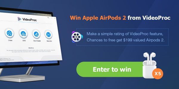 Enter for your chance to win a pair of AirPods 2 valued at $199 each. There will be 5 winners. Rate the VideoProc software features for your chance to win.