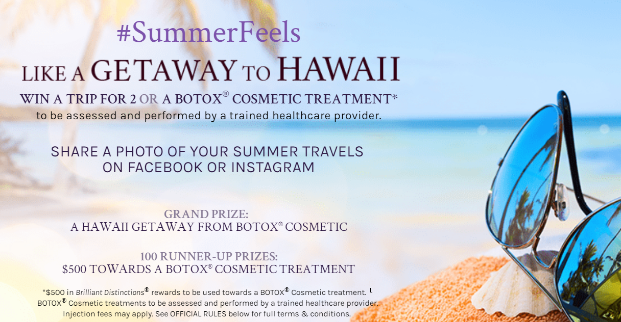 Enter the Botox Cosmetic Summer Feels Giveaway for your chance to win a trip for 2 to Honolulu, Hawaii or a $500 Botox Cosmetic Treatment.