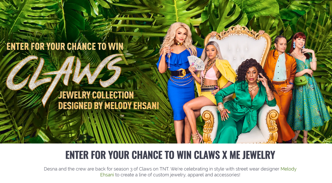 Enter TNT's Claws Season 3 Sweepstakes for your chance to win Melody Eshani X Claws Capsule Collection items.