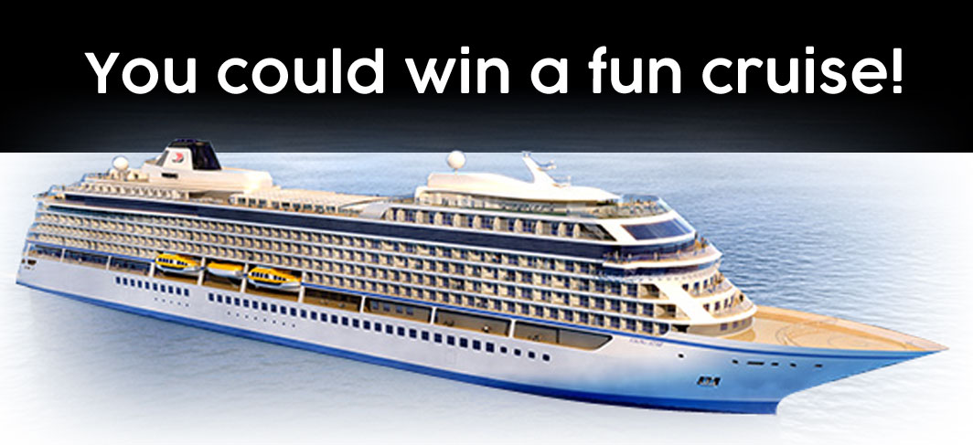 You could win a cruise