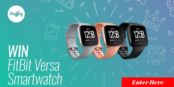 Enter for your chance to win a Fitbit Versa valued at $200. Log in or signup for your Free Triffiq account, watch a video and answer a relevant question to be in with a chance to win.
