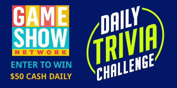 Take GSN TV's Daily Trivia Challenge daily for your chance to win $50 in Cash!