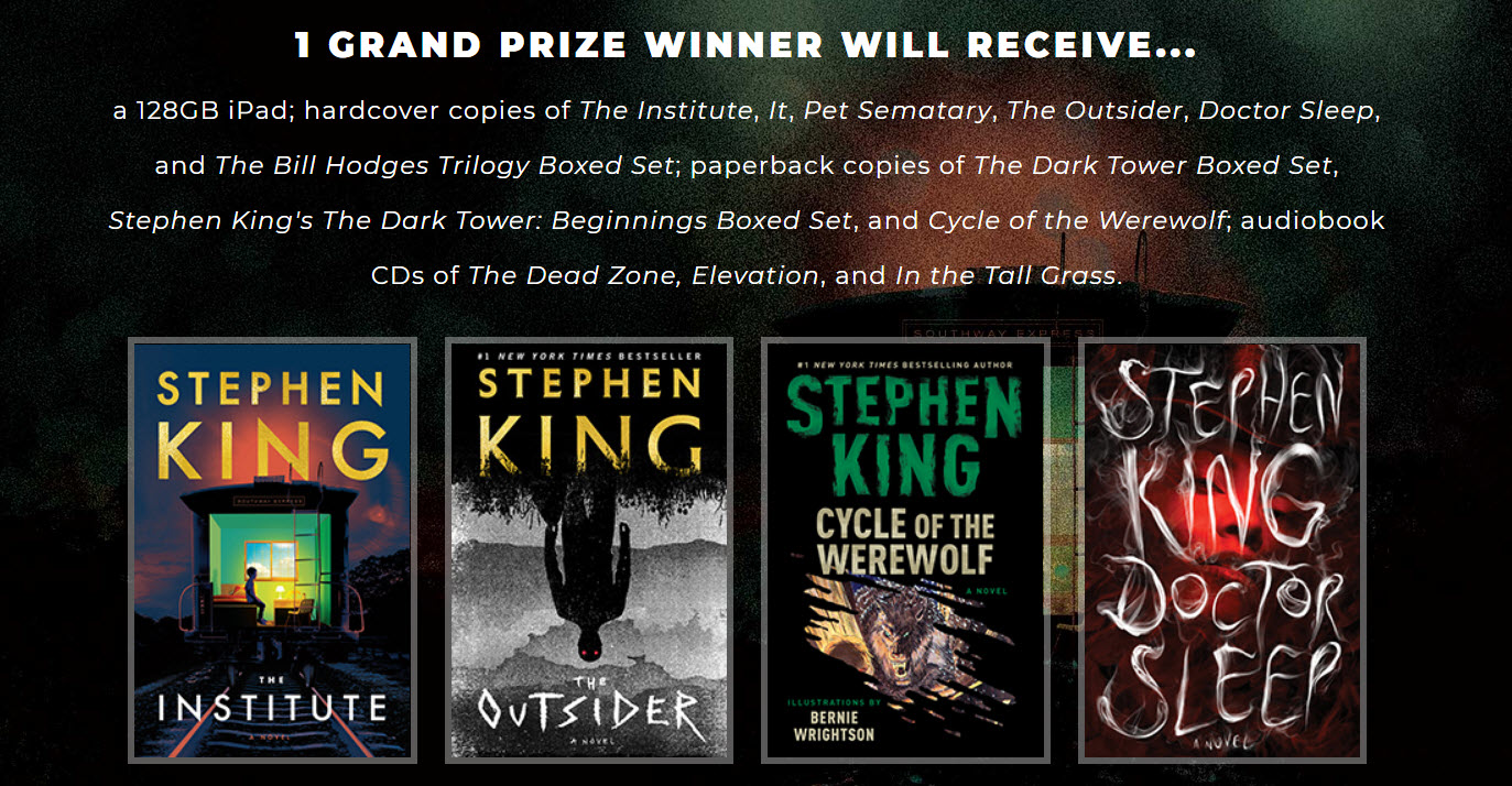It's Stephen King Day! Enter for your chance to win a 128GB iPad, hardcover copies of The Institute, It, Pet Sematary, The Outsider, Doctor Sleep, and The Bill Hodges Trilogy Boxed Set, and more!