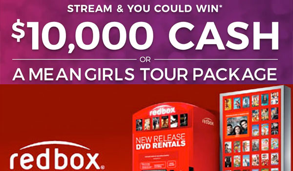 Enter the Redbox Watch and Win Sweepstakes daily for your chance to win $10,000 in cash or a Mean Girls Tour prize package.