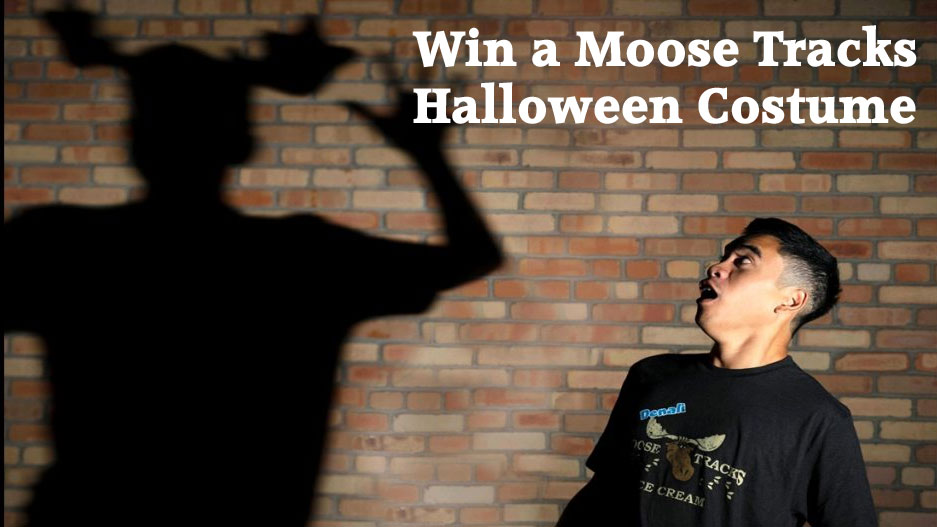 31 WINNERS! Enter for your chance to win a Moose Tracks Ice Cream Halloween Costume! Thirty-one winners will receive a Moose Tracks shirt and antlers