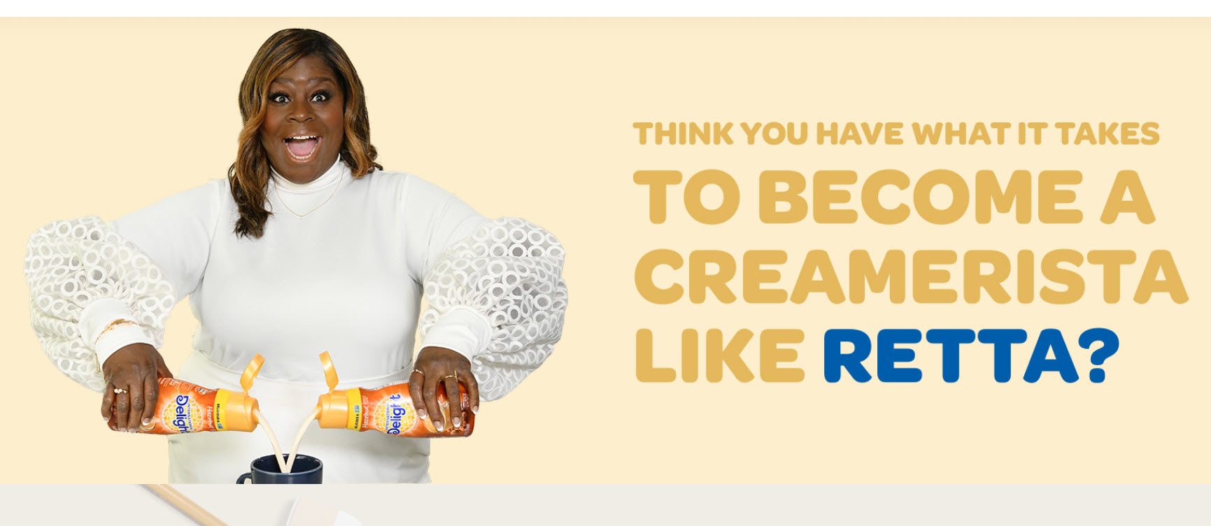 One lucky person will be crowned a CREAMERISTA and win 1,013bottles of International Delight creamer, allowing them to try endless flavor combinations! Prize delivered in two shipments of free coupons.