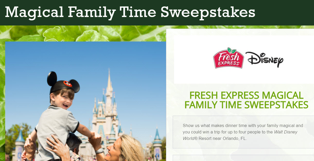 Enter for your chance to win a trip for four to Walt Disney World Resort in Florida. Show Fresh Express what makes dinner time with your family magical and you could win a trip for up to four people to the Walt Disney World Resort near Orlando, Florida.